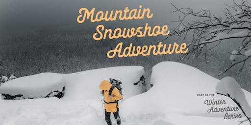 Mountain Snowshoe Adventure - Nov 24