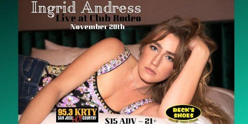 95.3 KRTY and BECK'S SHOES Present INGRID ANDRESS