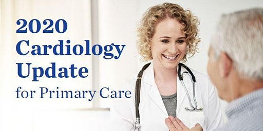 2020 Cardiology Update for Primary Care