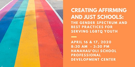 Creating Affirming and Just Schools: The Gender Spectrum and Best Practices tickets