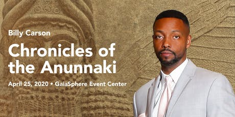 The Chronicles of the Anunnaki with Billy Carson tickets