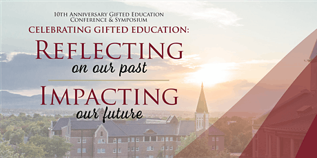 Celebrating Gifted Education: Reflecting on our Past, Impacting our Future - 10th Anniversary! tickets