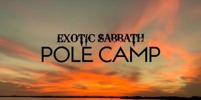 EXOTIC SABBATH Pole Camp