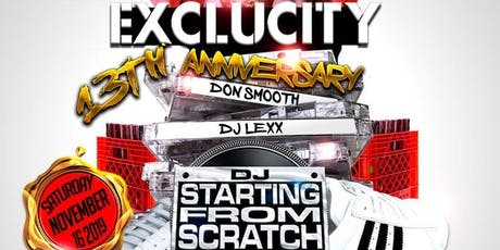 Exclucity 13 th Anniversary ...Old School  edition…DJ Starting From Scratch tickets