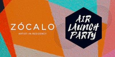 Zócalo AIR Launch Party