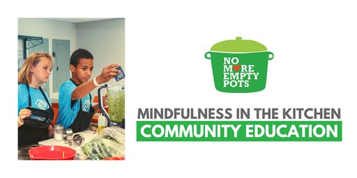 Mindfulness in the Kitchen Community Education Class (Ages 10 - 12)