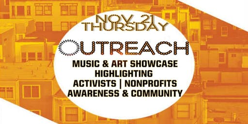 """Life Of The Party: """"OUTREACH"""" -11.21- A Music & Art Community Awareness Experience"""