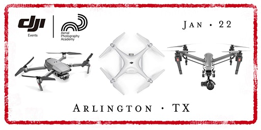 DJI Drone Photo Academy – Arlington, TX