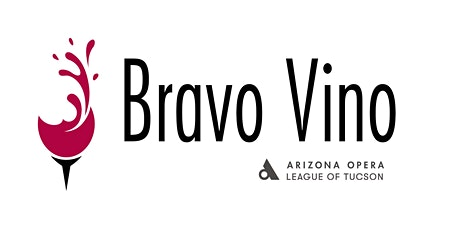 Bravo Vino 2020 - Arizona Wine Festival - Tucson tickets
