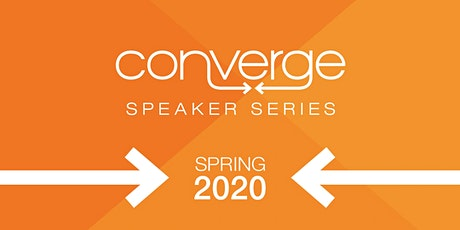 Converge Speaker Series - Spring 2020 tickets