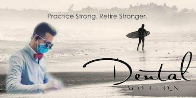Dental Motion Master Class: Practice Strong. Retire Stronger.