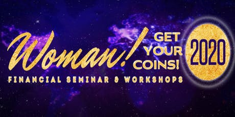 Woman! Get Your Coins 2020 Financial Seminar & Workshop  tickets