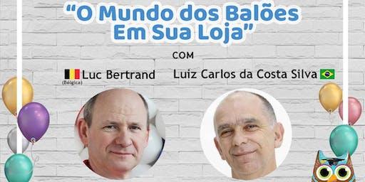 """Workshop Internacional com Luc Bertrand (Bélgica)  e Luiz Carlos (Brasil)  - """"O Mundo dos Balões em sua Loja!"""""""