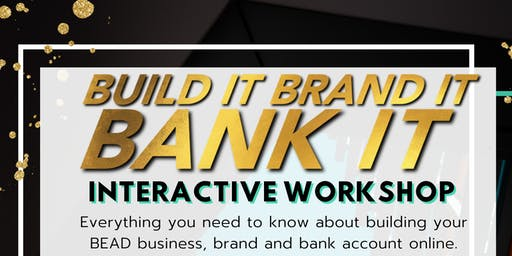 Build It, Brand It, Bank It