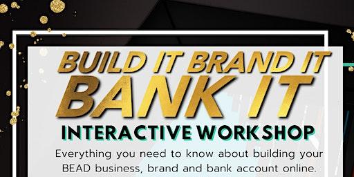 Build It, Brand It, Bank It