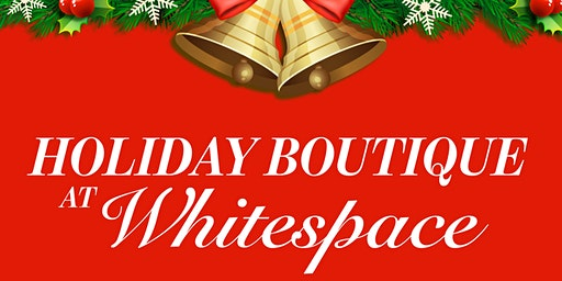 Holiday Boutique at Whitespace