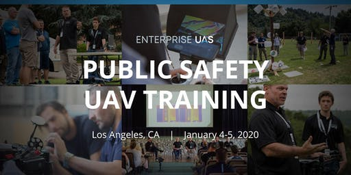 2020 Enterprise UAS Public Safety UAV Training Conference (Los Angeles)