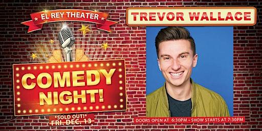 Comedy Night! ft. Trevor Wallace - Night 1 - Friday, Dec. 13