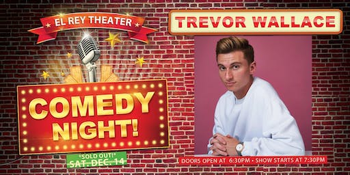 Comedy Night! ft. Trevor Wallace (Night 2 - Saturday, Dec. 14) - Sold Out!