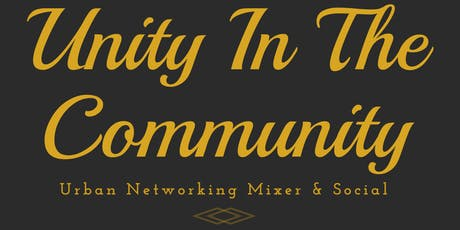 Unity In The Community  - Urban Networking Mixer & Social tickets
