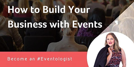 HOW to BUILD and GROW your BUSINESS with EVENTS tickets