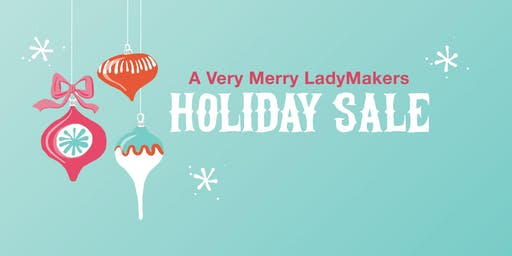 A Very Merry LadyMaker Holiday Sale