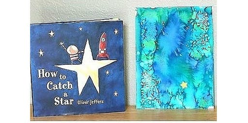 Early Art-Literacy and Art Inspired for Littles. How to Catch a Star (2019-11-22 starts at 10:00 AM)