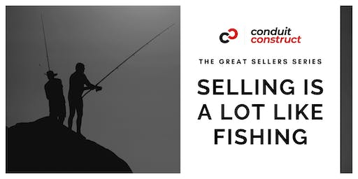The Great Sellers Series: Selling is a Lot Like Fishing
