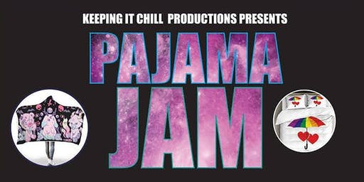 Pajama Jam Party DRAG SHOW presented by Keeping it Chill Productions