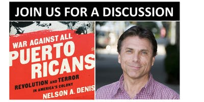 War Against All Puerto Ricans: Nelson Denis discusses his book follow by Q & A