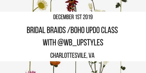 Bridal Braids / Boho Updo Class  Charlottesville, VA