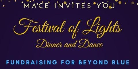 """Festival of Lights - Dinner & Dance by Mace  ""Fundraising for Beyond Blue"