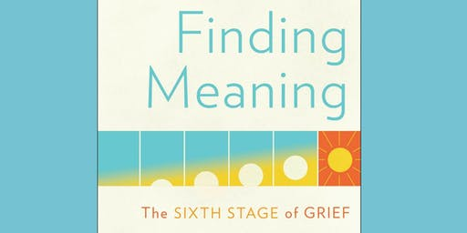 Finding Meaning: The Six Stage of Grief