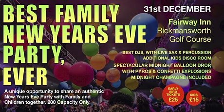 Best Family New Years Eve Party Ever (NYE Rickmansworth) tickets