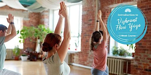 Introduction to Vishrant Flow Yoga: 5 Week Course