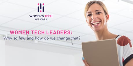 Women Tech Leaders: Why so few and how do we change that? tickets