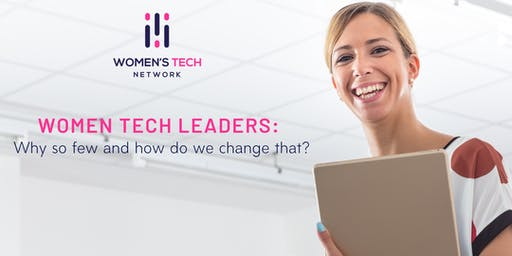 Women Tech Leaders: Why so few and how do we change that?