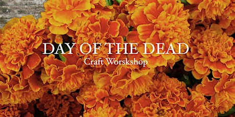 DAY OF THE DEAD: CRAFT WORKSHOP tickets