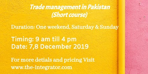 Trade Management in Pakistan (Short Course) www.the-integrator.com