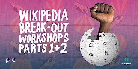 Wikipedia Break-Out Workshop: Part 2 tickets
