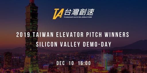 2019 Taiwan Elevator Pitch Winners - Silicon Valley Demo Day