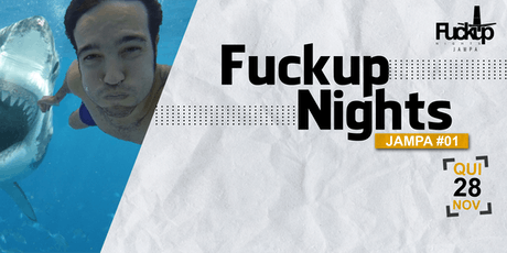 Fuckup Nights João Pessoa #01 ingressos