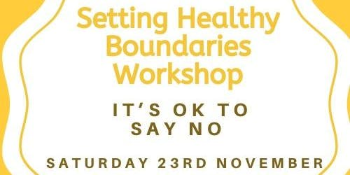 Setting Healthy Boundaries - It's ok to say no
