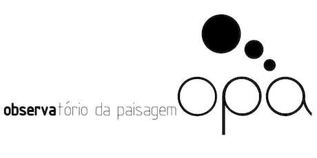 OPA observatório da paisagem para a preservação cultural e direito à cidade tickets