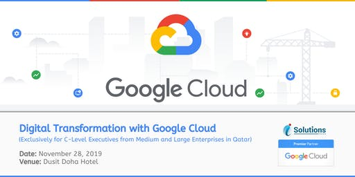 Google Cloud Conference Doha: Digital Transformation with Google Cloud