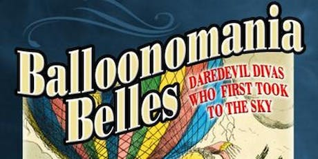 Balloonomania Belles - An Illustrated Talk by Sharon Wright tickets