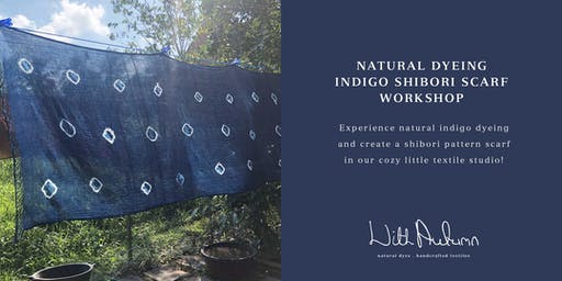 Natural Dyeing Indigo & Shibori Scarf Workshop