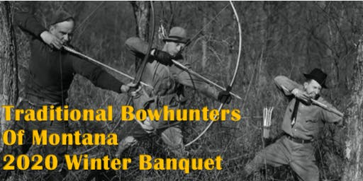 Traditional Bowhunters of Montana 2020 Winter Convention
