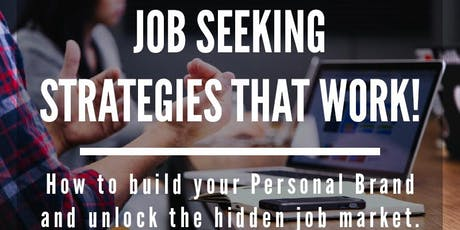 Free Event - Job Seeking Strategies: Build your Brand & Unlock the Hidden Job Market tickets