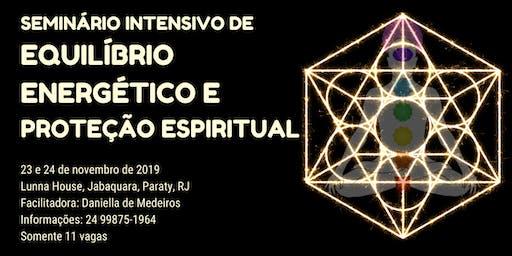Seminário Intensivo de Equilíbrio Energético e Proteção Espiritual